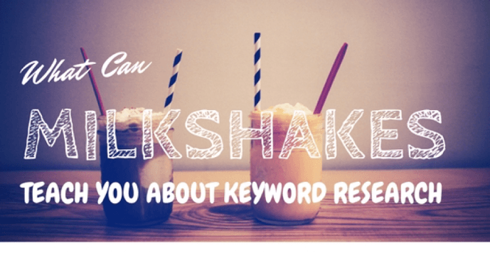 What Can Milkshakes Teach You About Keyword Research