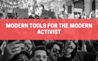 6 Digital Tools and Tips Every Modern Activist Should Know