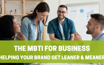 The MBTI for Business: Helping Your Brand Get Leaner and Meaner