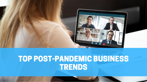 The Roaring 20s: Top Post-Pandemic Business Trends