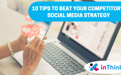 10 Tips to Beat Your Competitor's Social Media Strategy