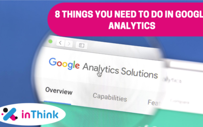 8 Things You Need to Do in Google Analytics