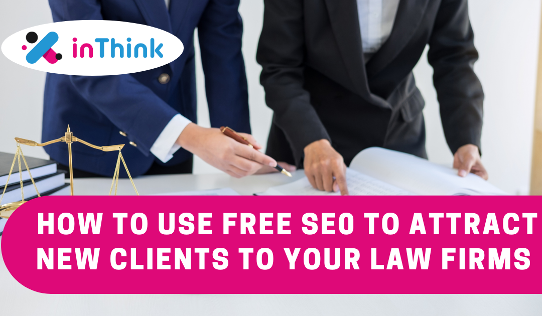 How to Use Free SEO to Attract New Clients to Your Law Firm