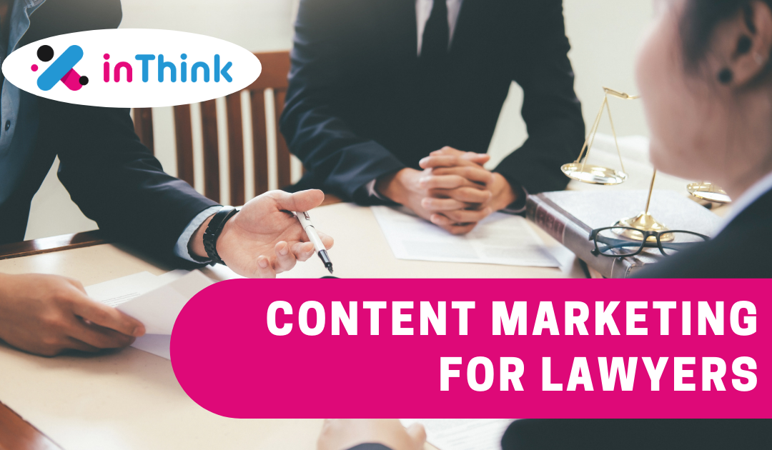 Content Marketing For Lawyers: Build Trust & Get Hot Leads