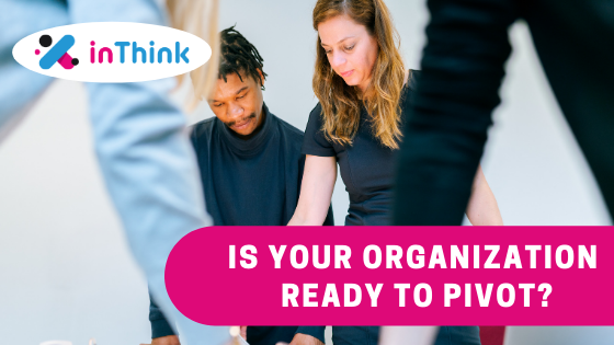 Is Your Organization Ready to Pivot? How to Manage Your Change Management