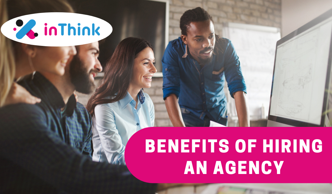 Benefits of Hiring an Agency: Why Outsource Your Marketing?